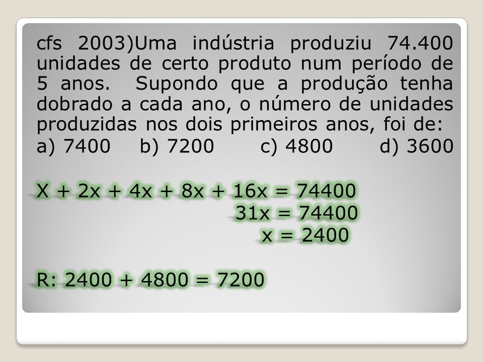 cfs 2003)Uma indústria produziu 74