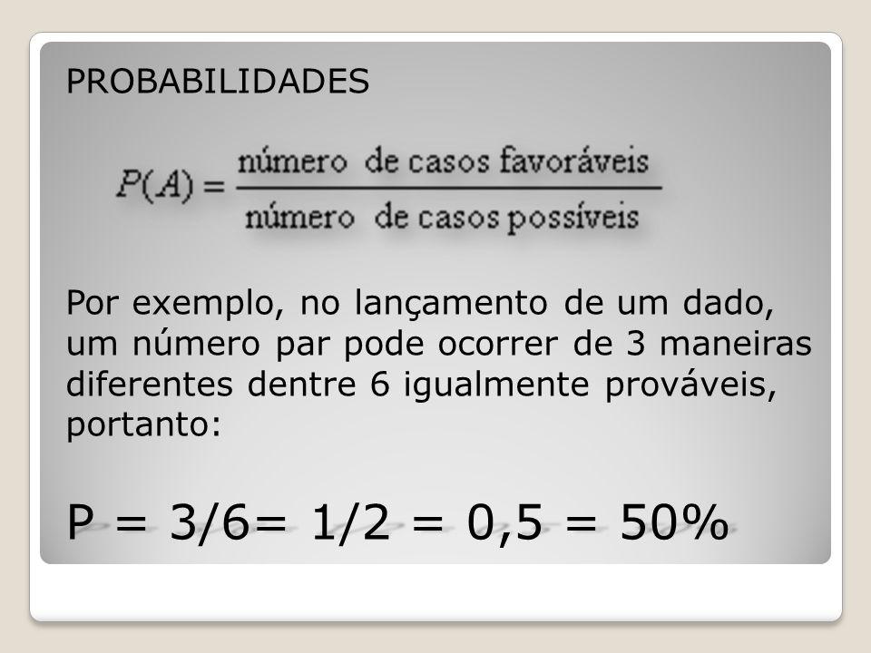 P = 3/6= 1/2 = 0,5 = 50% PROBABILIDADES