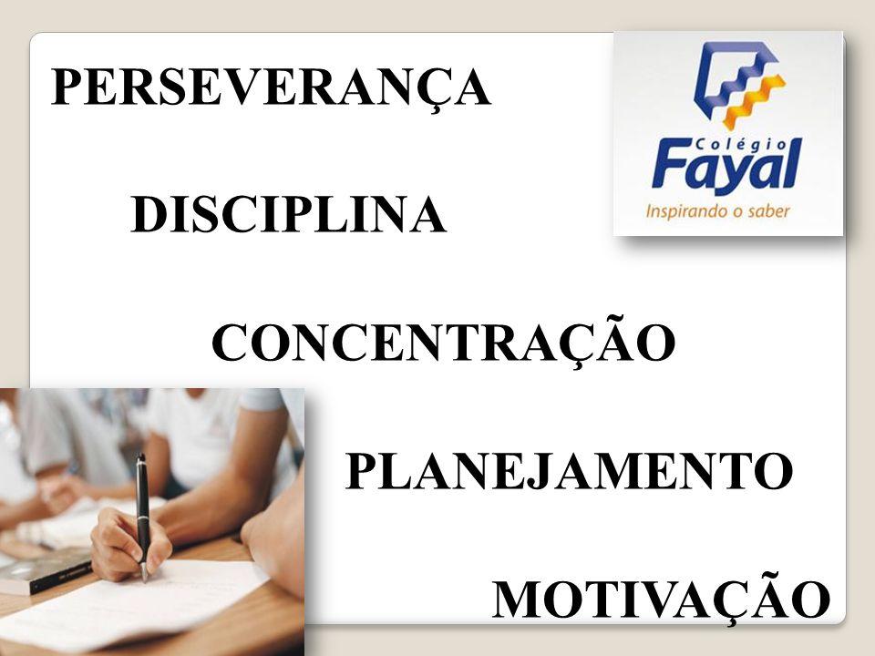 PERSEVERANÇA DISCIPLINA CONCENTRAÇÃO PLANEJAMENTO MOTIVAÇÃO