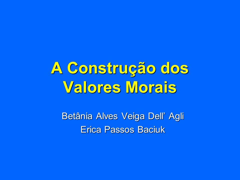 A Construção dos Valores Morais