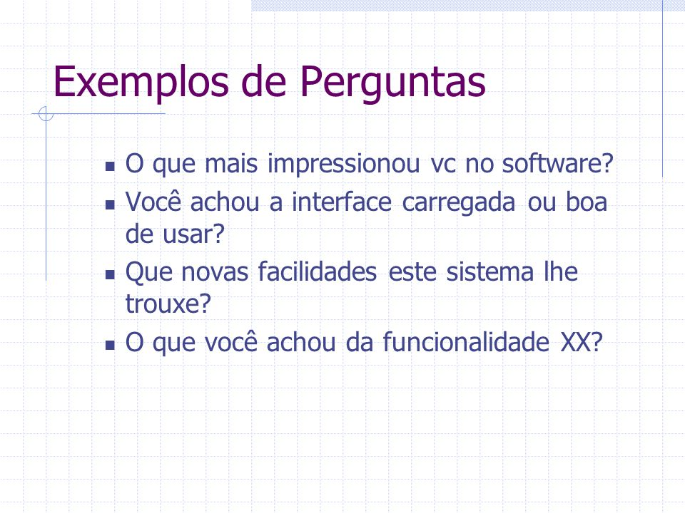 Exemplos de Perguntas O que mais impressionou vc no software