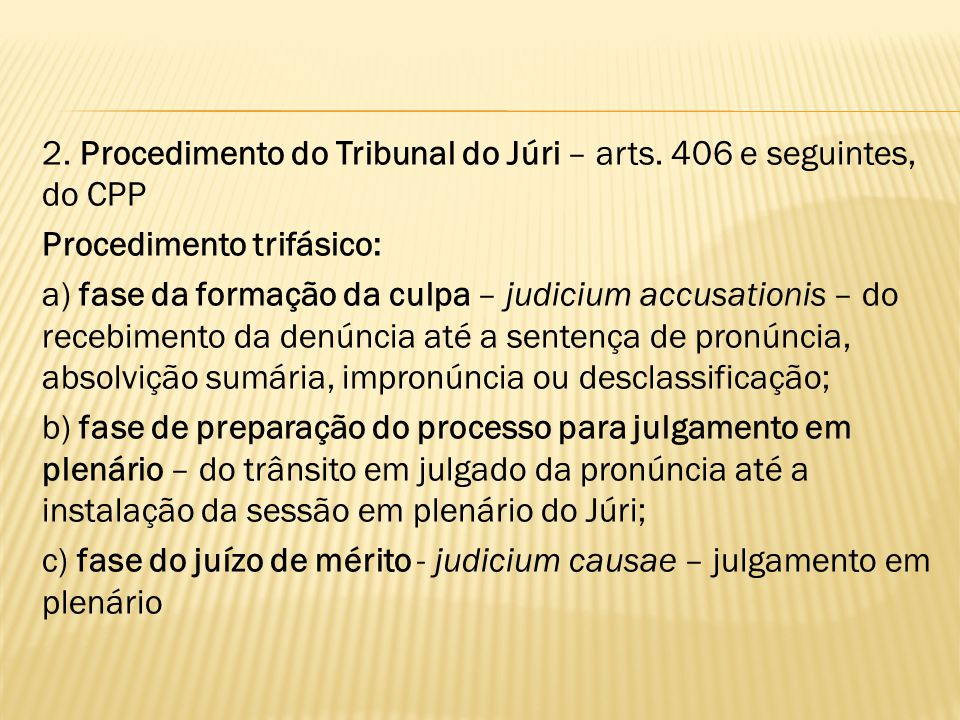 2. Procedimento do Tribunal do Júri – arts
