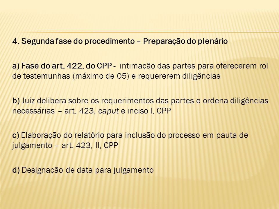 4. Segunda fase do procedimento – Preparação do plenário a) Fase do art.