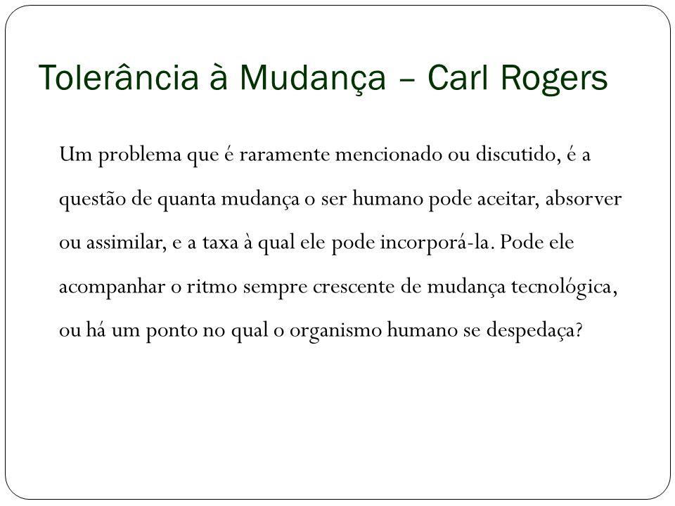Tolerância à Mudança – Carl Rogers