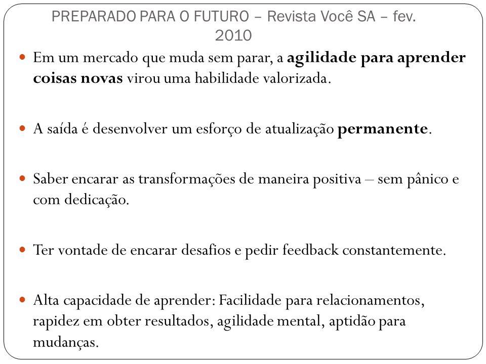 PREPARADO PARA O FUTURO – Revista Você SA – fev. 2010