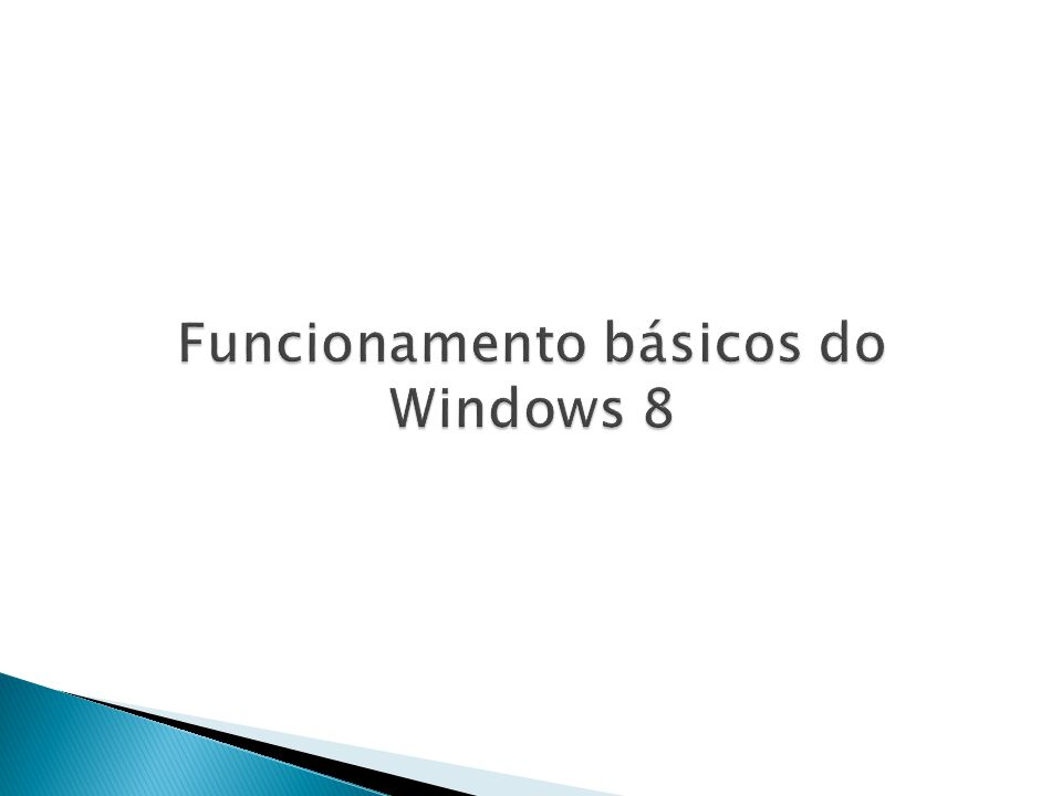 Funcionamento básicos do Windows 8