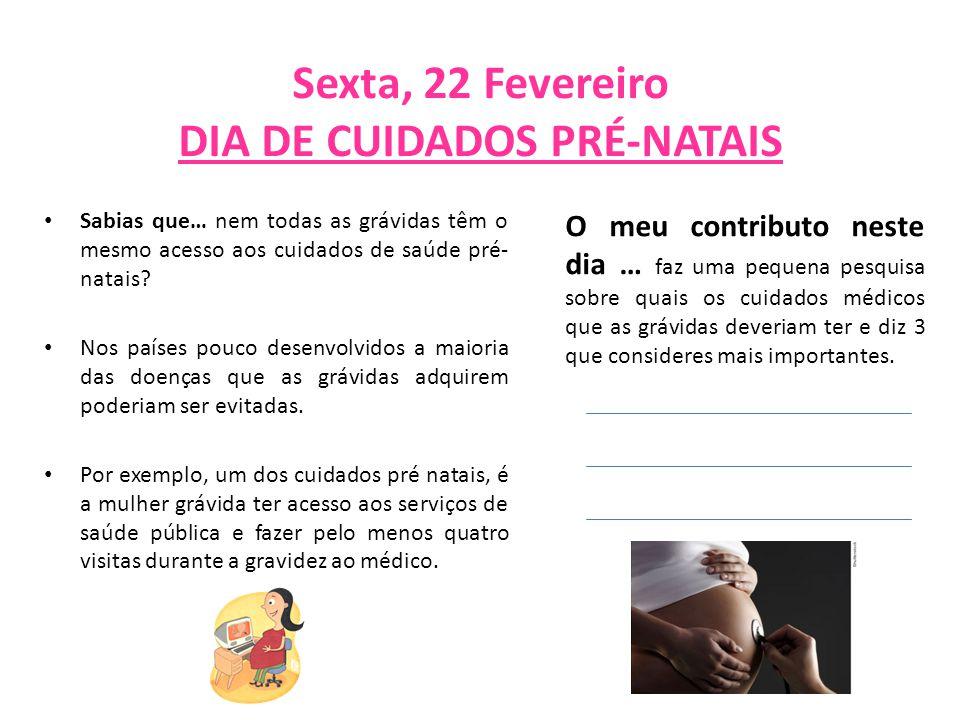 Sexta, 22 Fevereiro DIA DE CUIDADOS PRÉ-NATAIS