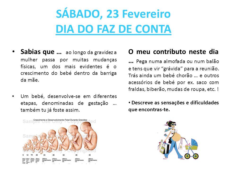 SÁBADO, 23 Fevereiro DIA DO FAZ DE CONTA