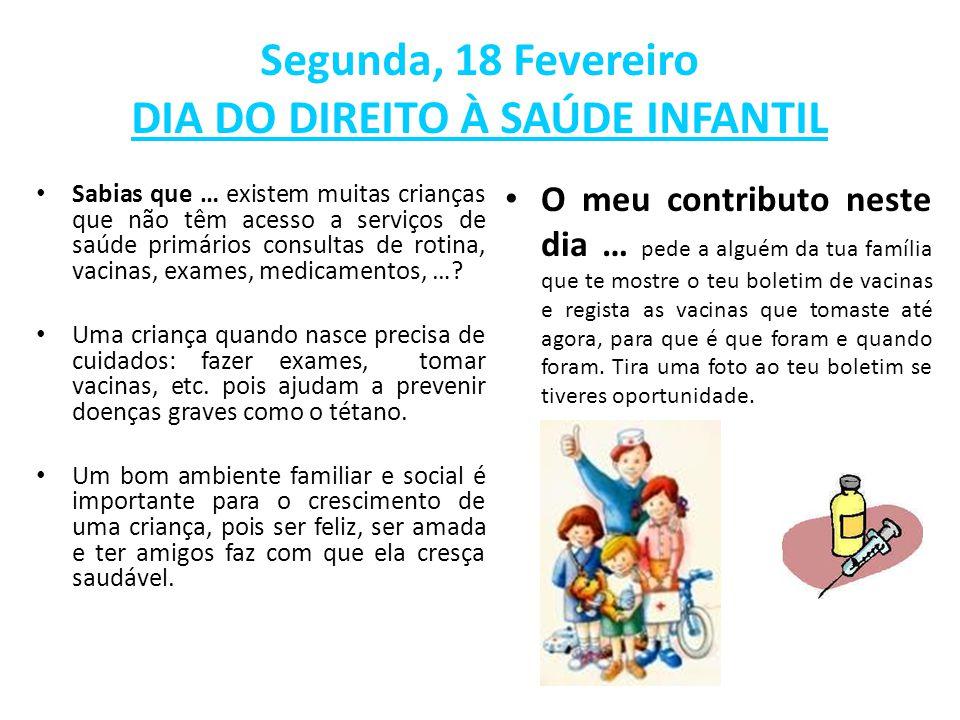Segunda, 18 Fevereiro DIA DO DIREITO À SAÚDE INFANTIL