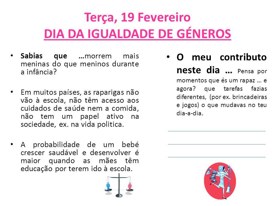 Terça, 19 Fevereiro DIA DA IGUALDADE DE GÉNEROS