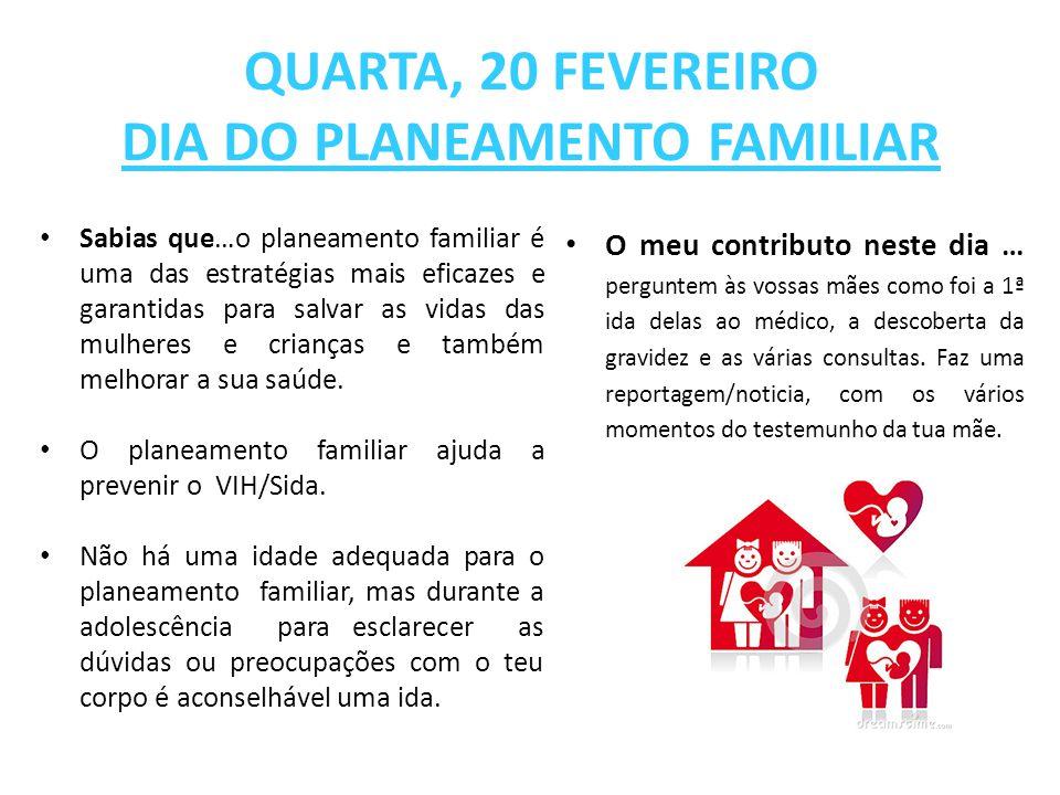 QUARTA, 20 FEVEREIRO DIA DO PLANEAMENTO FAMILIAR