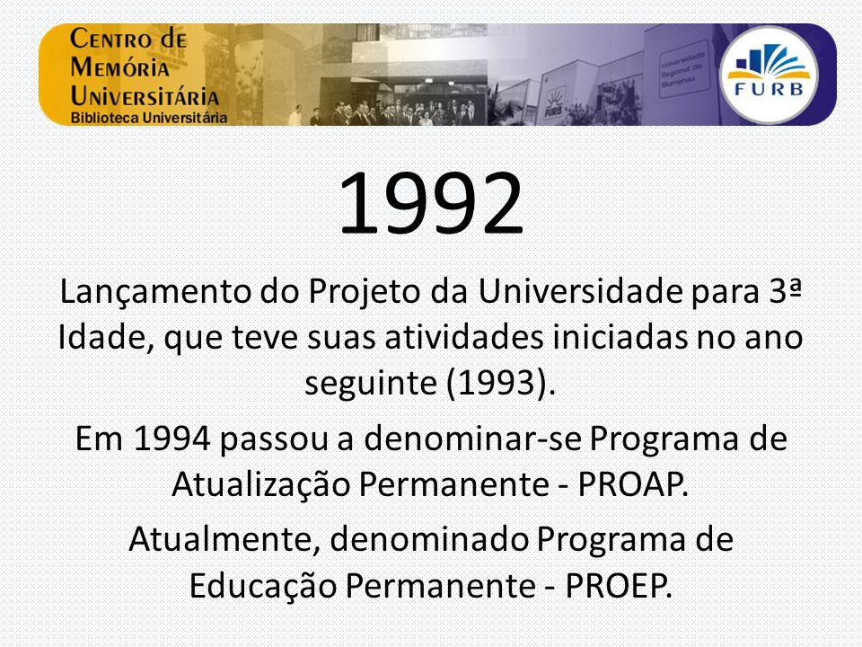 Atualmente, denominado Programa de Educação Permanente - PROEP.