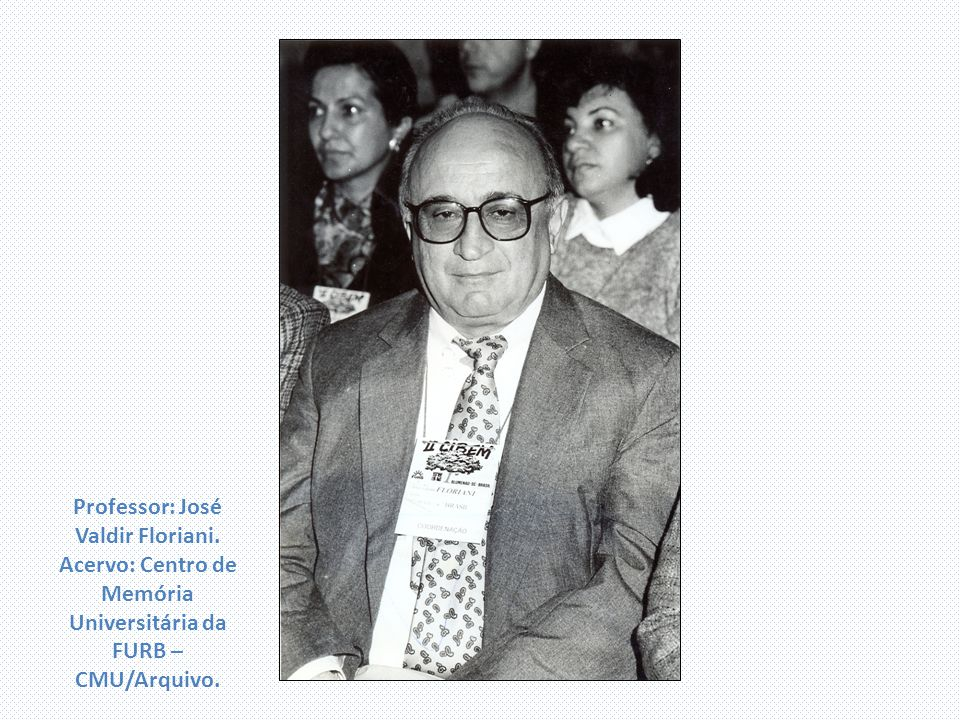 Professor: José Valdir Floriani
