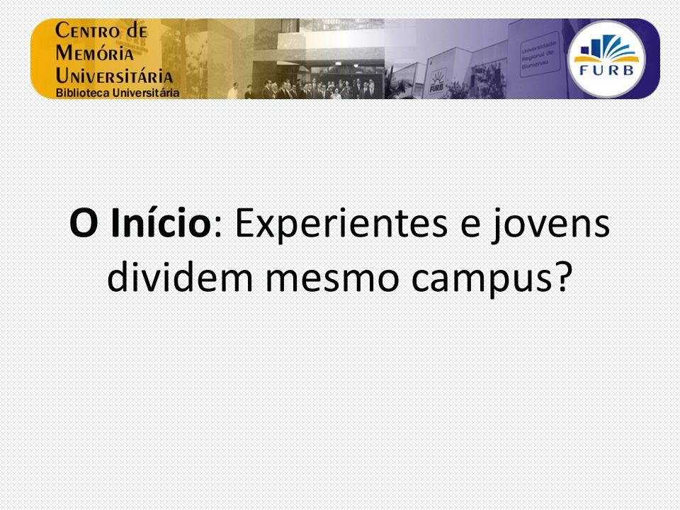 O Início: Experientes e jovens dividem mesmo campus