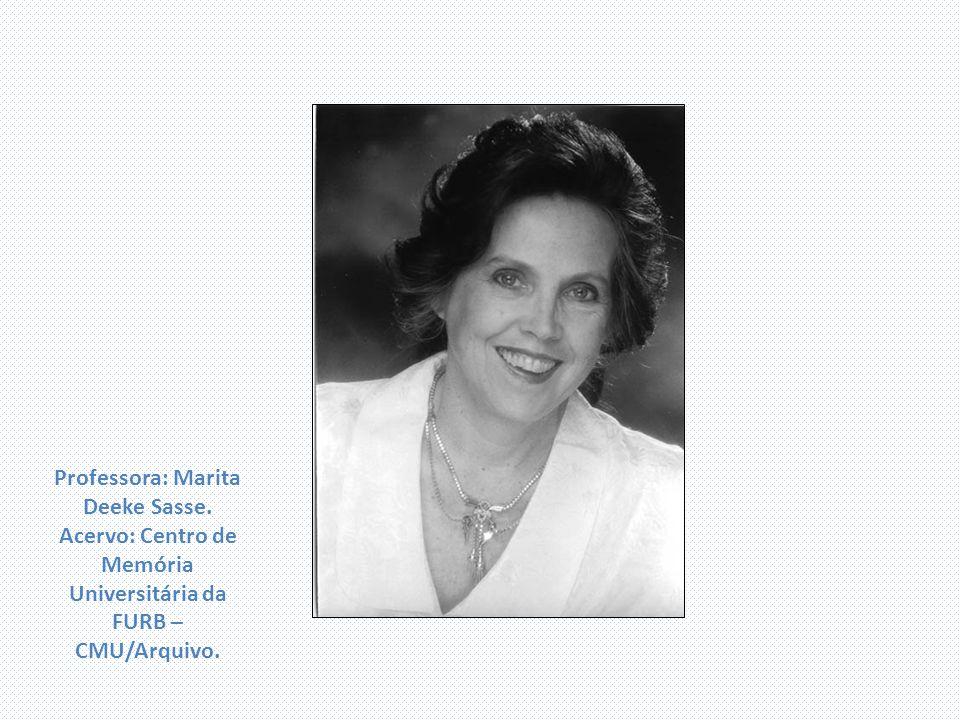Professora: Marita Deeke Sasse