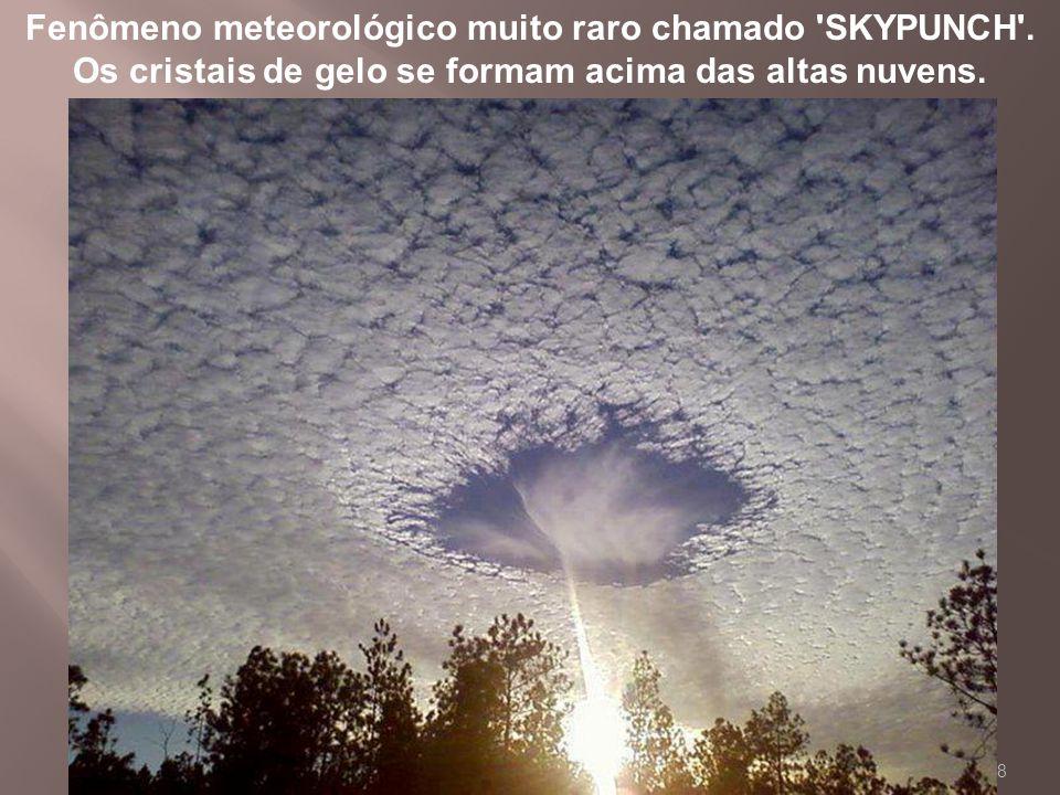 Fenômeno meteorológico muito raro chamado SKYPUNCH