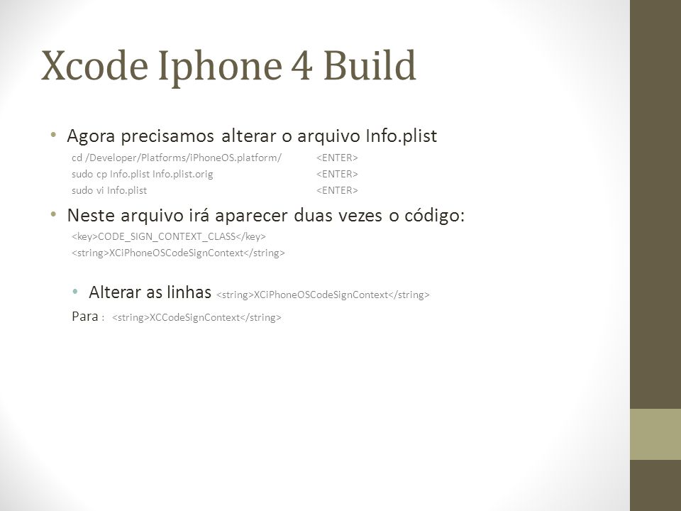 Xcode Iphone 4 Build Agora precisamos alterar o arquivo Info.plist