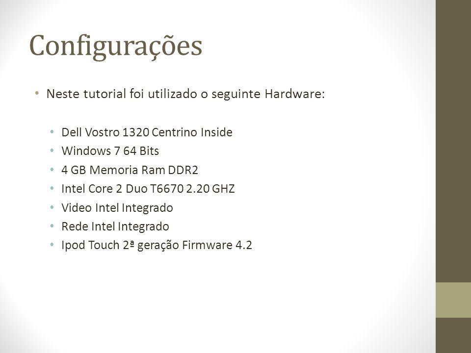 Configurações Neste tutorial foi utilizado o seguinte Hardware: