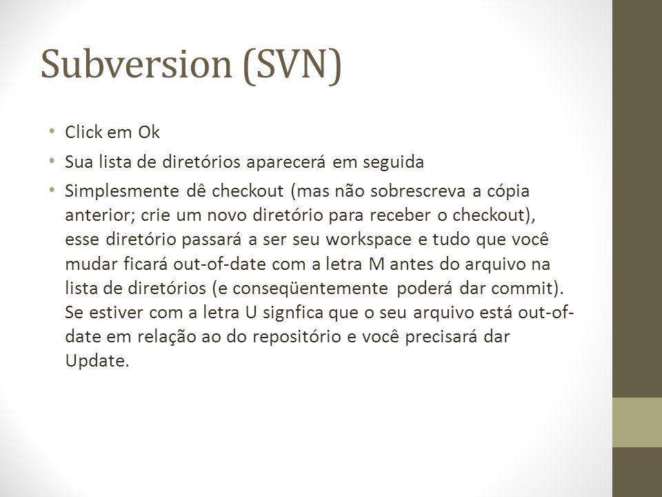 Subversion (SVN) Click em Ok