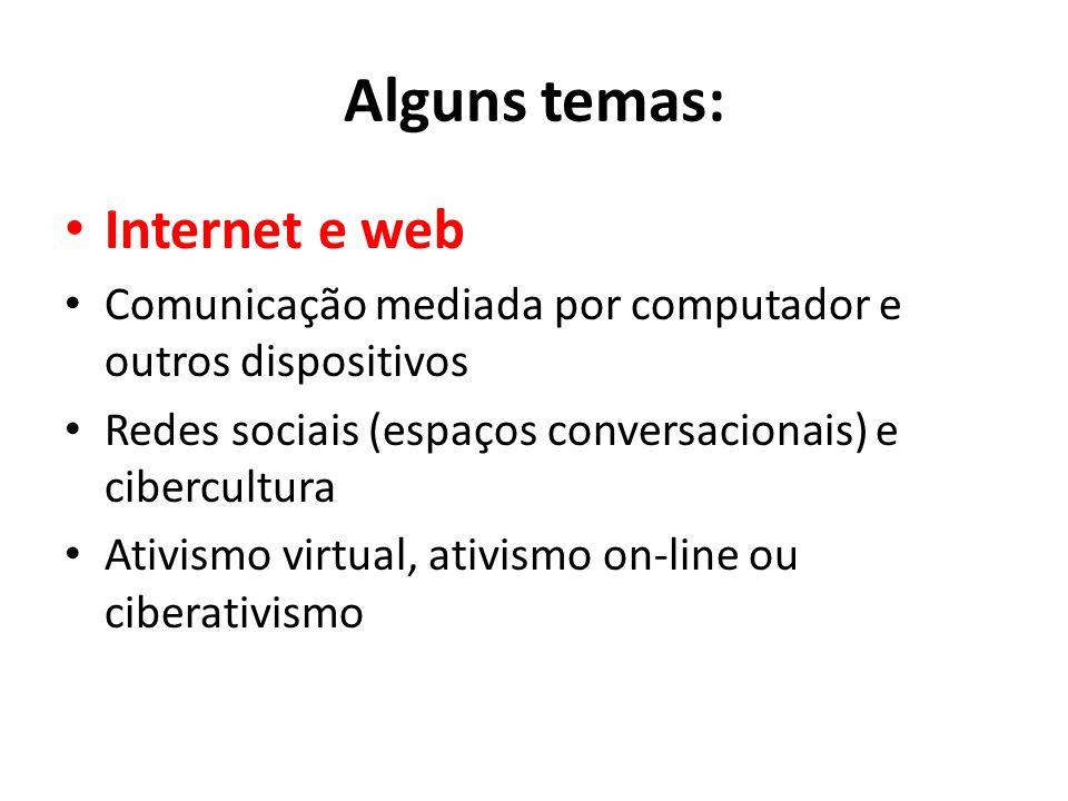 Alguns temas: Internet e web