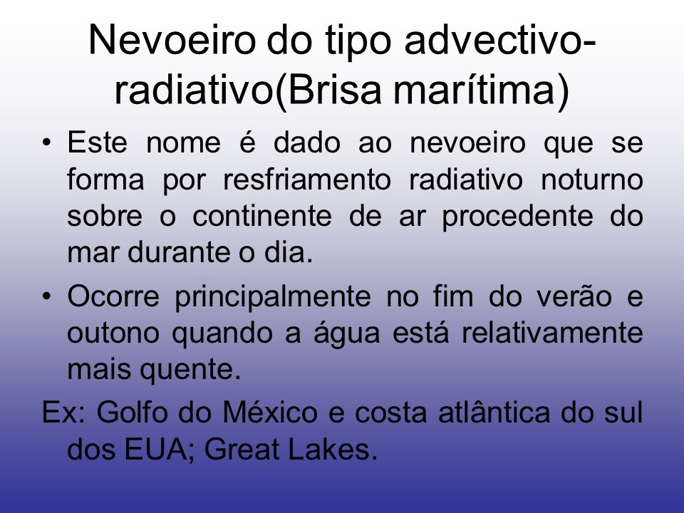 Nevoeiro do tipo advectivo-radiativo(Brisa marítima)