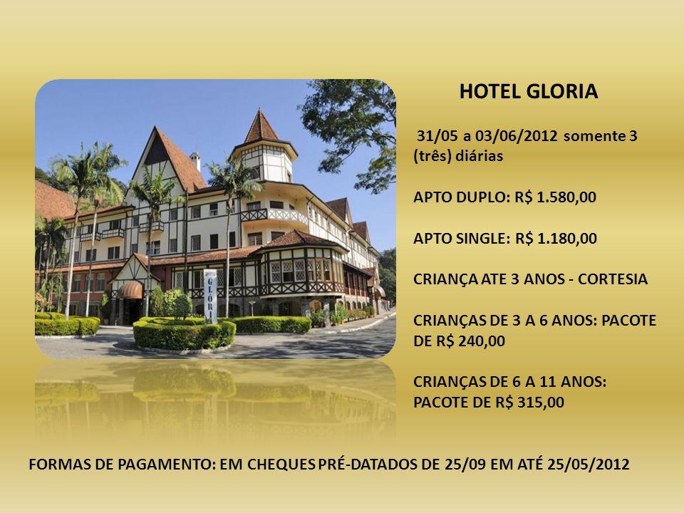 HOTEL GLORIA 31/05 a 03/06/2012 somente 3 (três) diárias