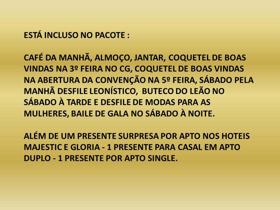 ESTÁ INCLUSO NO PACOTE :