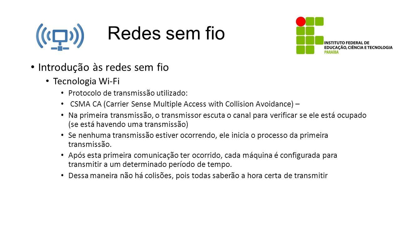 Redes sem fio Introdução às redes sem fio Tecnologia Wi-Fi
