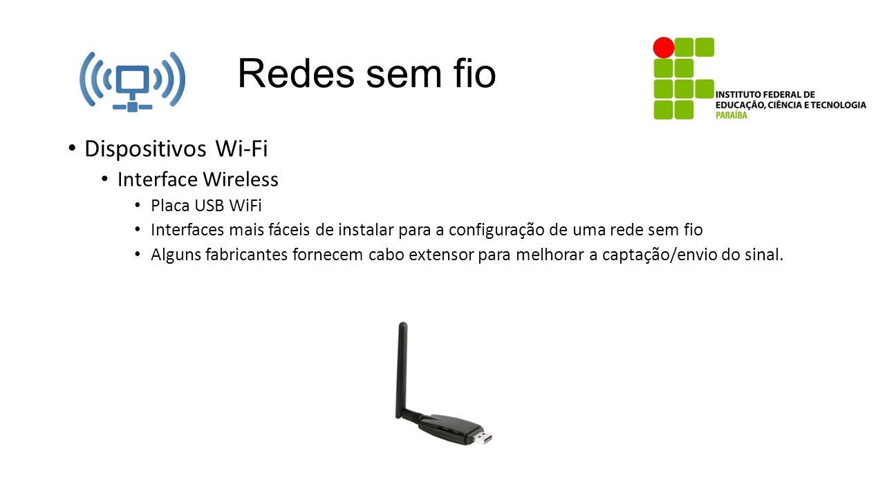 Redes sem fio Dispositivos Wi-Fi Interface Wireless Placa USB WiFi