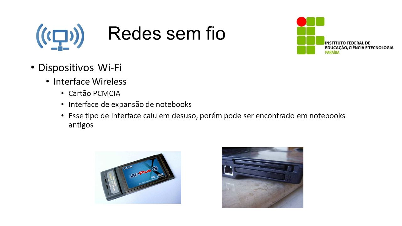 Redes sem fio Dispositivos Wi-Fi Interface Wireless Cartão PCMCIA
