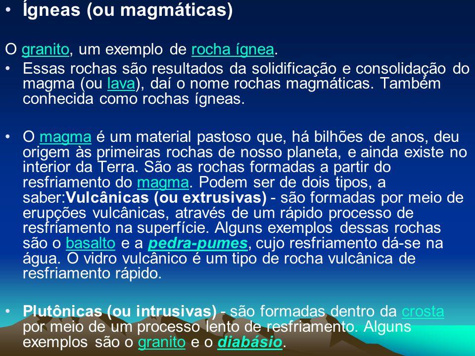 Ígneas (ou magmáticas)