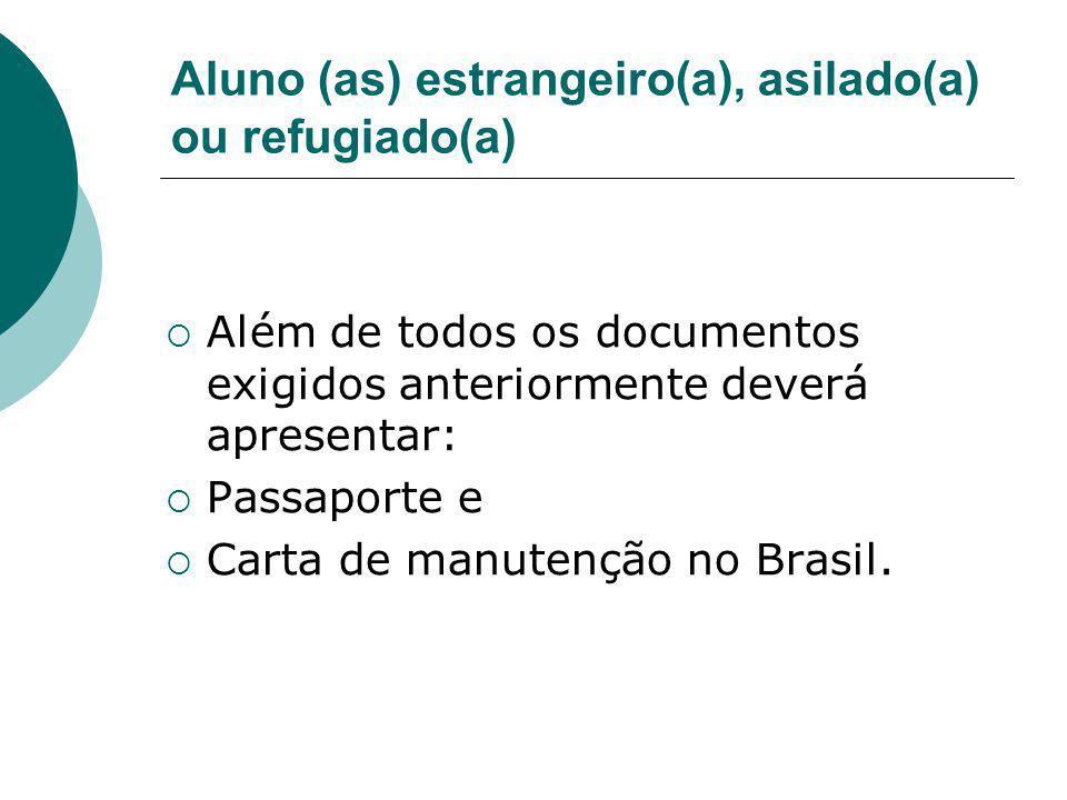 Aluno (as) estrangeiro(a), asilado(a) ou refugiado(a)