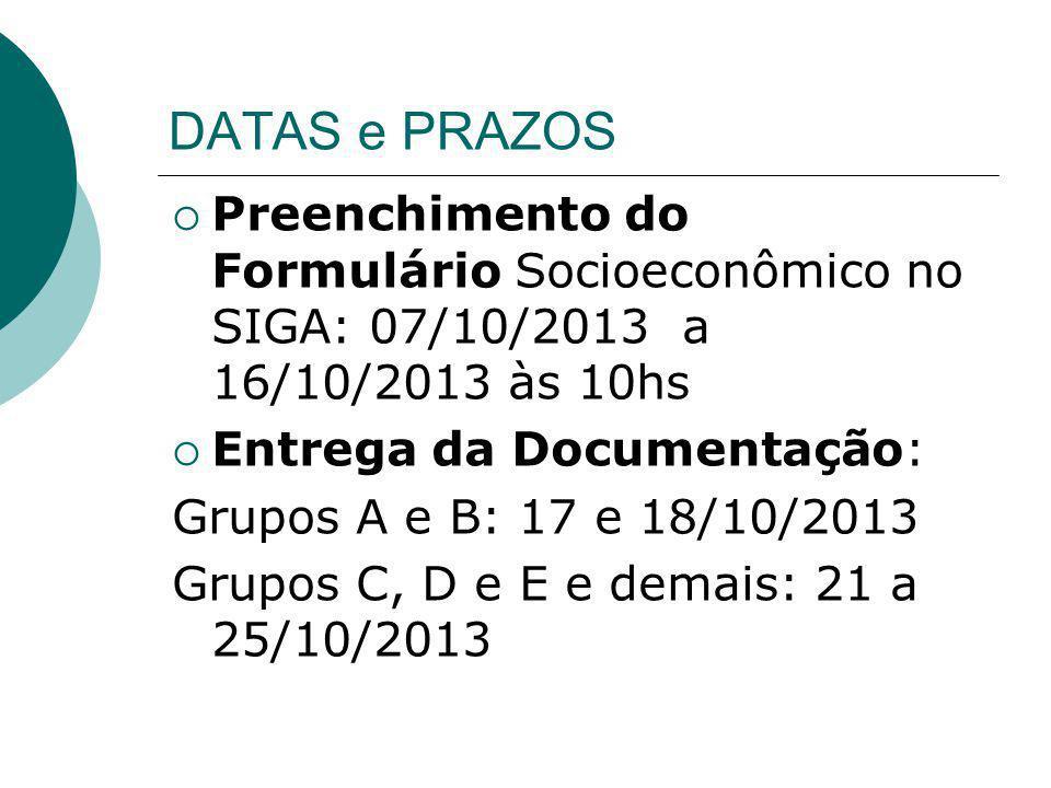 DATAS e PRAZOS Preenchimento do Formulário Socioeconômico no SIGA: 07/10/2013 a 16/10/2013 às 10hs.