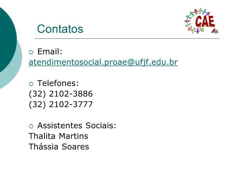 Contatos Email: atendimentosocial.proae@ufjf.edu.br Telefones: