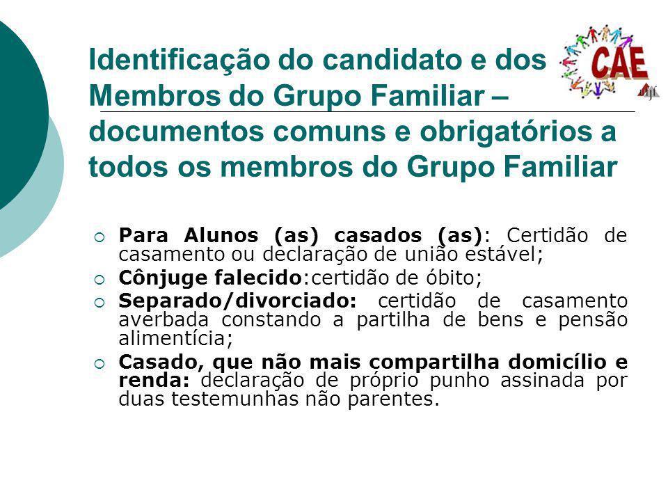 Identificação do candidato e dos Membros do Grupo Familiar – documentos comuns e obrigatórios a todos os membros do Grupo Familiar