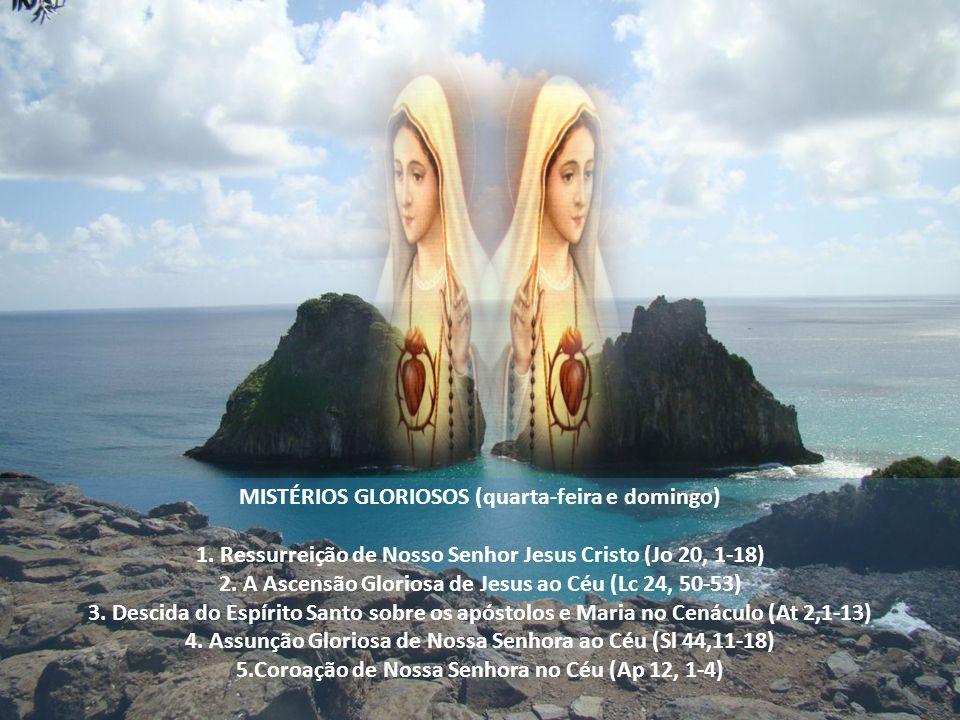 MISTÉRIOS GLORIOSOS (quarta-feira e domingo)