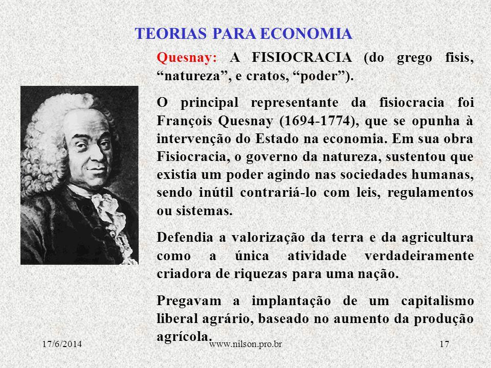 TEORIAS PARA ECONOMIA Quesnay: A FISIOCRACIA (do grego fisis, natureza , e cratos, poder ).