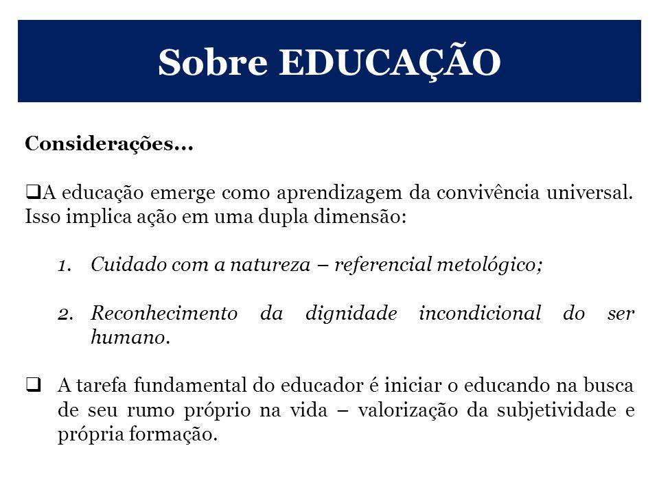 Sobre EDUCAÇÃO Considerações...