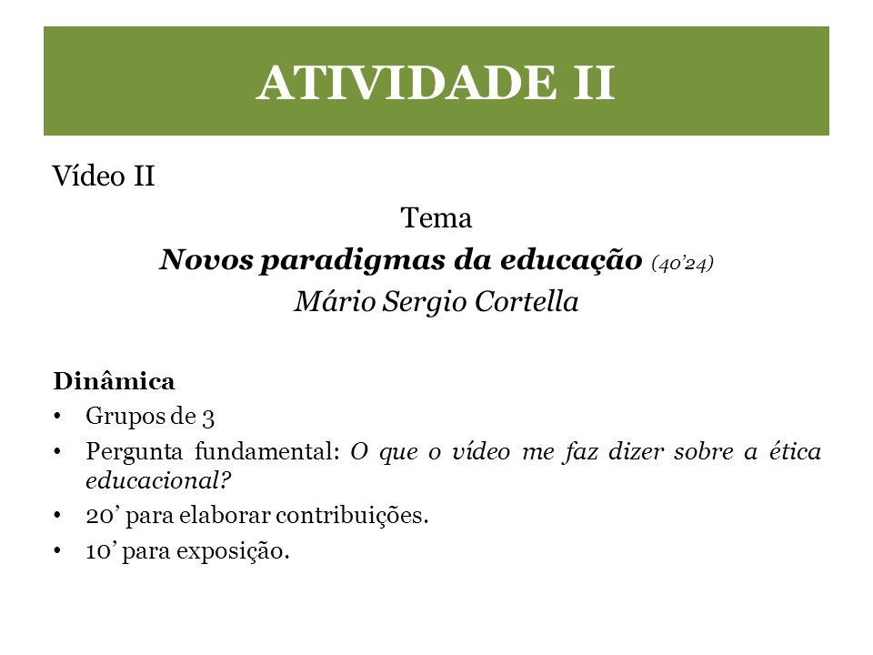 Novos paradigmas da educação (40'24)