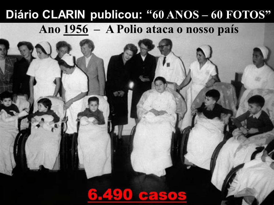 6.490 casos Ano 1956 – A Polio ataca o nosso país