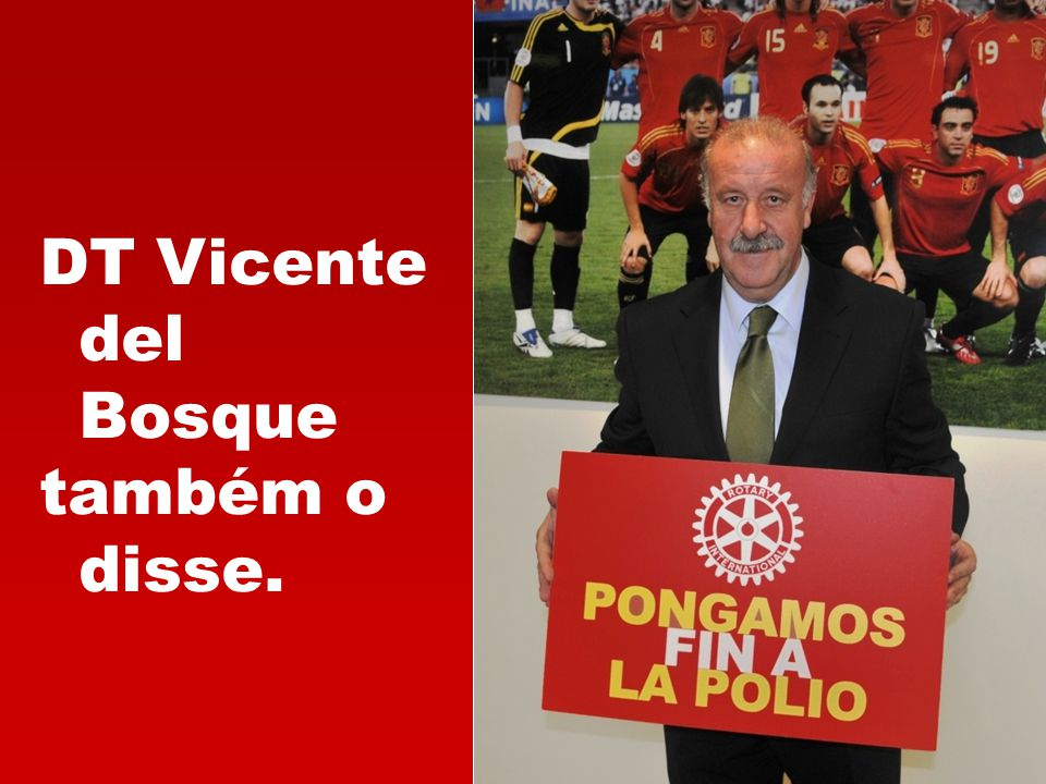 DT Vicente del Bosque também o disse.