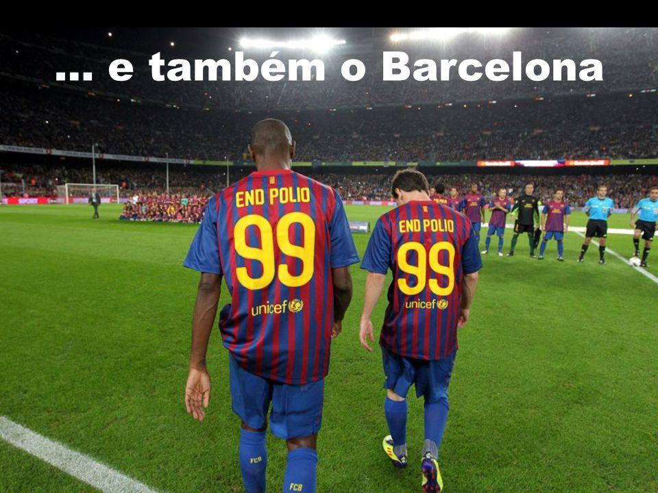 … e também o Barcelona