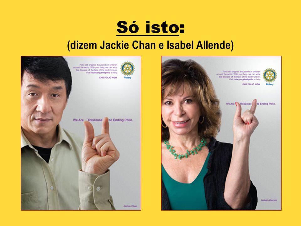 (dizem Jackie Chan e Isabel Allende)