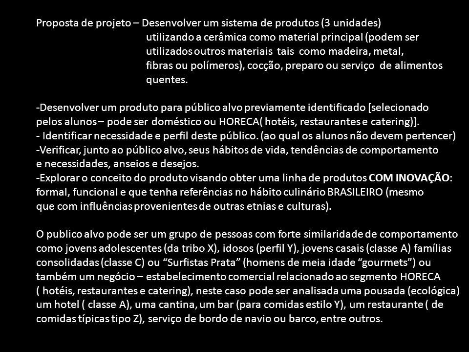 Proposta de projeto – Desenvolver um sistema de produtos (3 unidades)