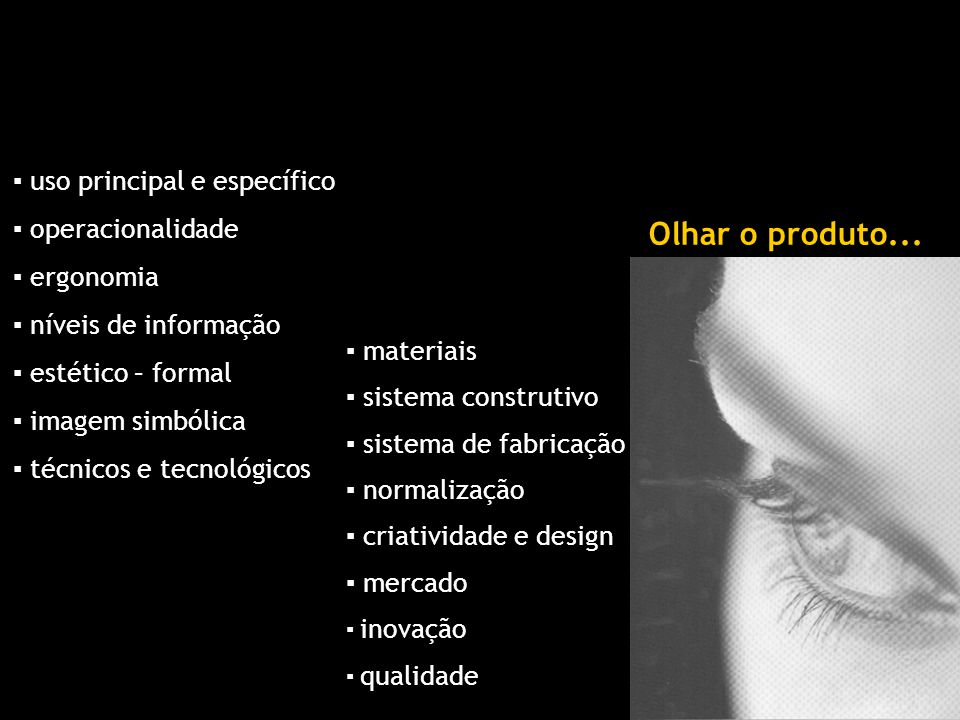 Olhar o produto... ▪ uso principal e específico ▪ operacionalidade