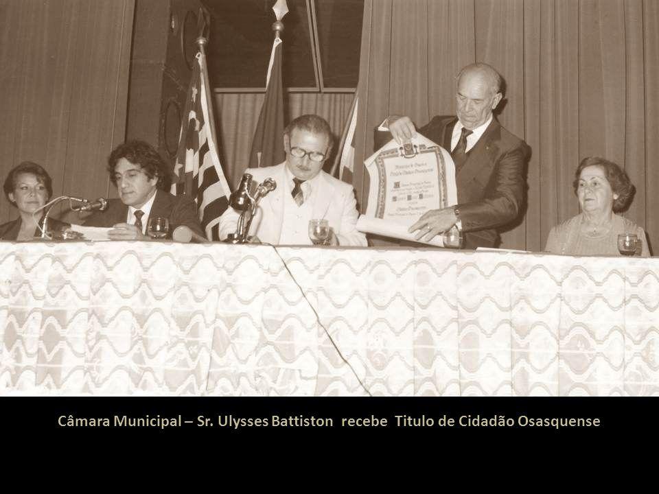 Câmara Municipal – Sr. Ulysses Battiston recebe Titulo de Cidadão Osasquense