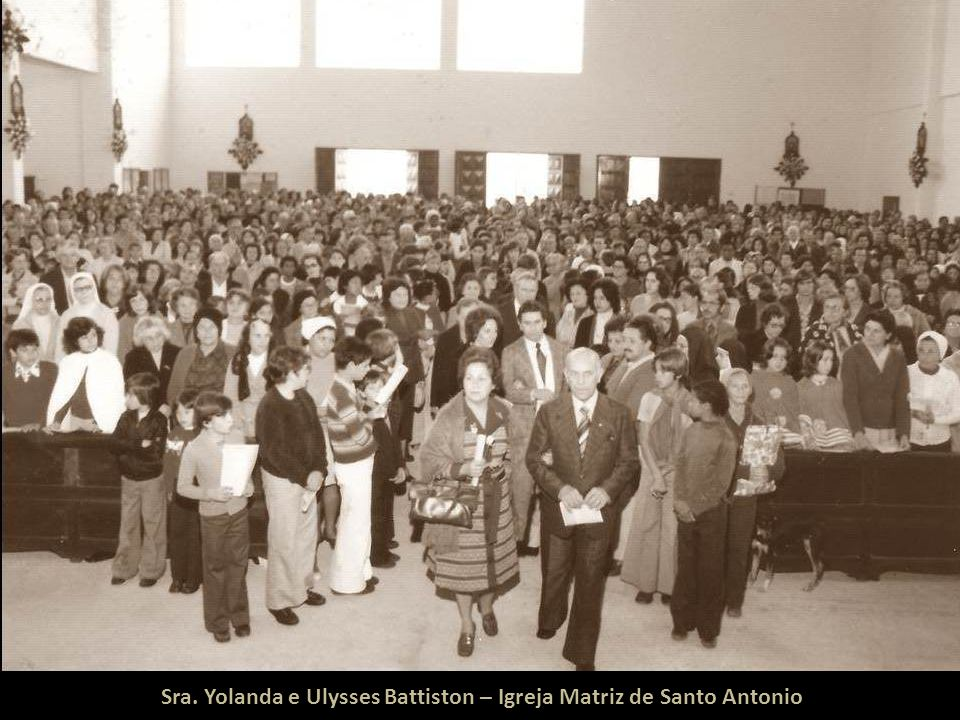 Sra. Yolanda e Ulysses Battiston – Igreja Matriz de Santo Antonio