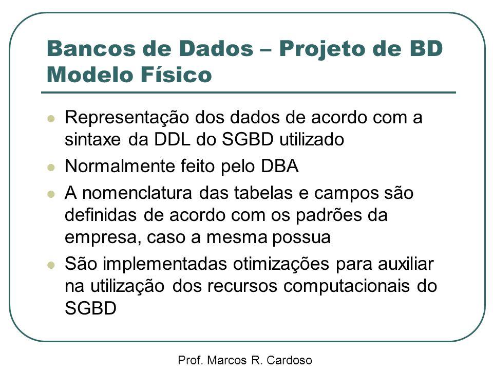 Bancos de Dados – Projeto de BD Modelo Físico