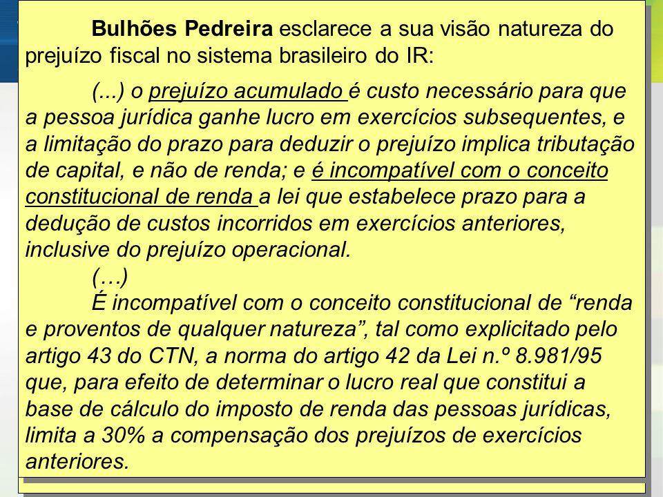 Bulhões Pedreira esclarece a sua visão natureza do prejuízo fiscal no sistema brasileiro do IR: