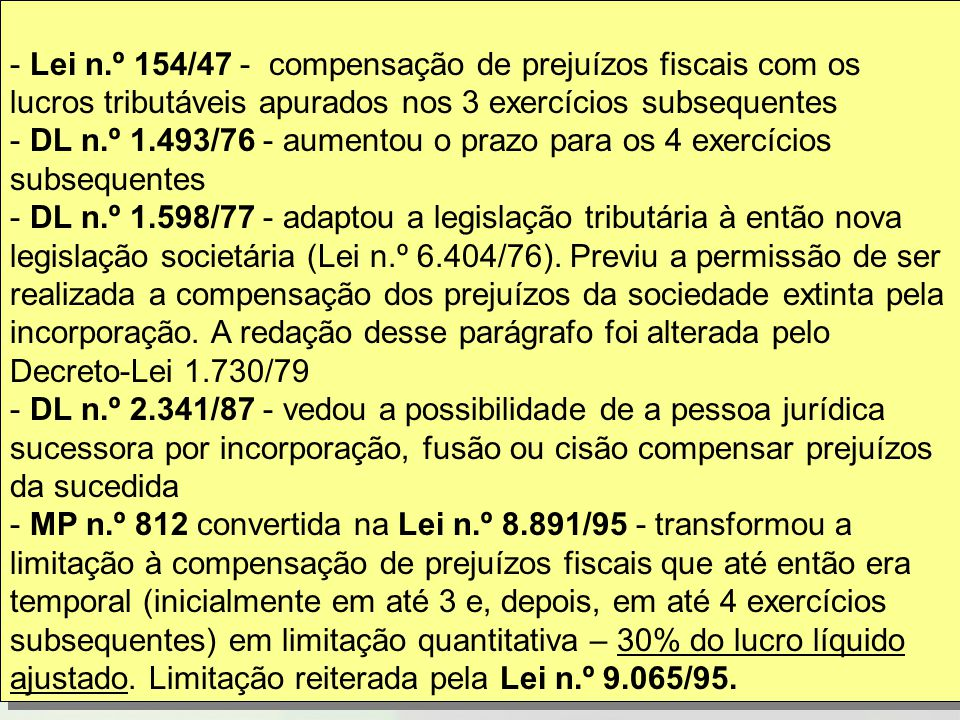 Lei n.º 154/47 - compensação de prejuízos fiscais com os lucros tributáveis apurados nos 3 exercícios subsequentes